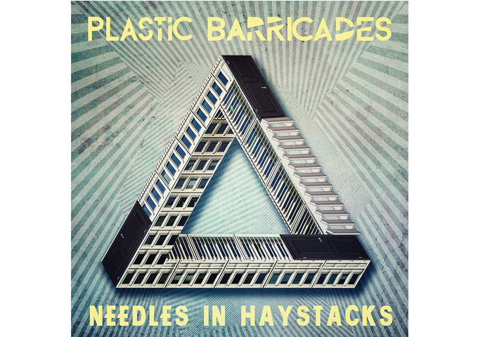"Plastic Barricades – Sink into the lush sounds and vibrant melody of ""Needles in Haystacks"""