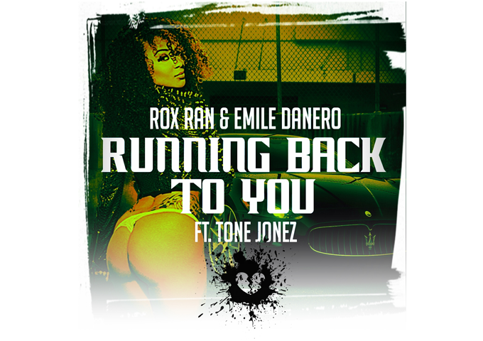"Rox Ran and Emile Danero feature on ""Running Back To You"" produced by Tone Jonez!"