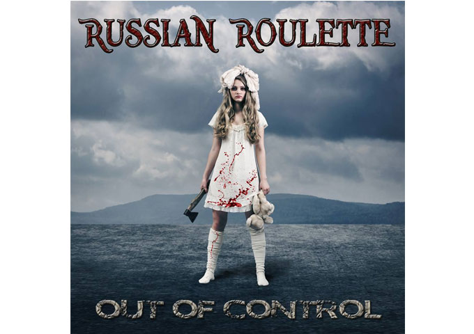 "Russian Roulette: ""Out Of Control"" – a journey through the band's harder edge while progressing to their melodic side"