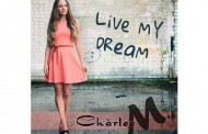 """Live my Dream"" – Chàrlee M. publishes her first dance pop song!"