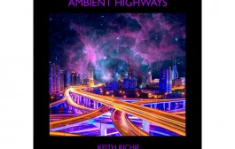 "Keith Ritchie: ""Ambient Highways"" – ambient phases of both terrestrial and universal nature"