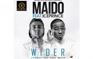 "Maido: ""Wider"" ft. Ice Prince Zamani – so appetizing and so refreshing!"