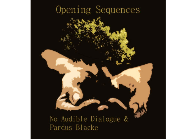"No Audible Dialogue & Pardus Blacke: ""Opening Sequences"" – luscious layered soundscapes for film"