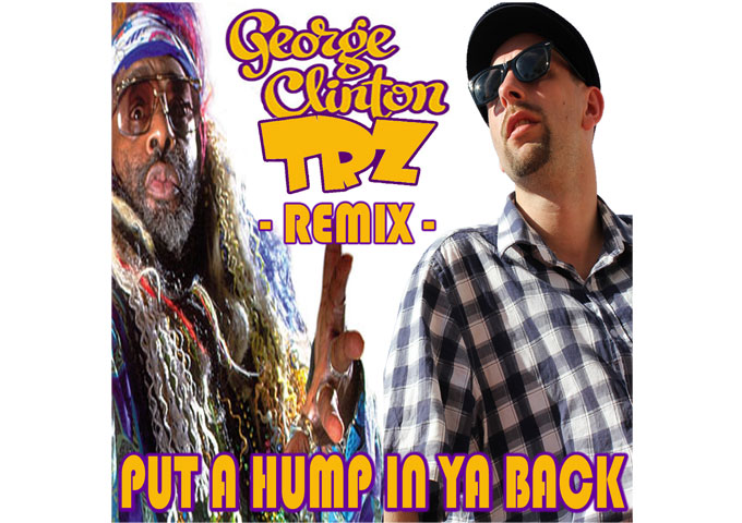 """TRZ remixes George Clinton into his funky """"Put a Hump in ya Back"""" release!"""