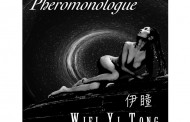 """WiFi Yi Tong 伊瞳 – """"Pheromonologue"""" a revolutionary twist in the pop music world!"""