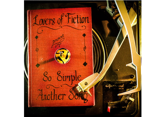 """Lovers of Fiction: """"So Simple & Another Song"""" – a breathtaking ride into a majestic rock world all its own"""