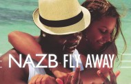 """NazB : """"Fly Away"""" – the perfect pop-rap formula packed with energy and a fresh feel!"""