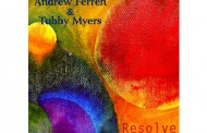 "Tubby Myers: ""Resolve"" is injected with a plethora of feel good factors!"