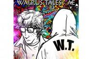 """AE"" shows a more open, vulnerable, eccentric and original WalrusTales"