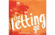 """Barrett Myers: """"the Letting Go"""" – pure talent and bittersweet melodies"""
