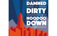 """The Damned and Dirty: """"Hoodoo Down"""" – fine craftsmanship that still sizzles with energy and excitement"""