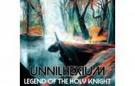 "Unnilhexium: ""Legend of the Holy Knight"" evokes an ancient world with all of its beauty and danger!"