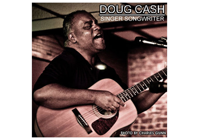 "Doug Cash: ""Singer Songwriter"" – catchy tunes, thoughtful lyrics, sweetness, warmth and generosity of spirit!"