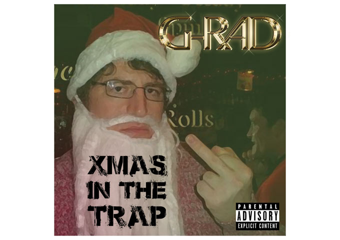 """G-RAD: """"Xmas In The Trap"""" – satire with verve and swagger!"""
