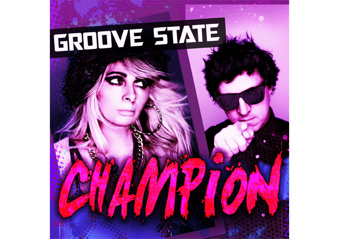 """Groove State: """"Champion"""" delivers gripping rhythms, clever instrumentation and captivating vocals!"""