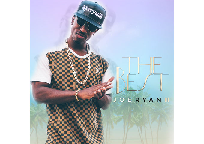 "Joe Ryan III Drops Official Video for ""The Best"""