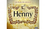 "Michael DeAngelo: ""Henny (Half Full)"" is a stroke of brilliance"