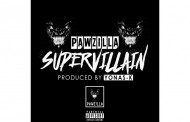 """Pawzilla: """"Supervillian"""" is accompanied by a great beat, strong lyrics and a sense of purpose that is entrancing"""