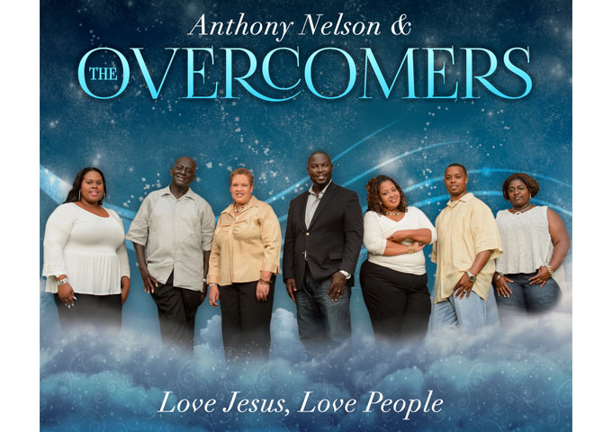 "Anthony Nelson & The Overcomers: ""Love Jesus, Love People"" – the perfect blend of exceptional musicianship and anointing"