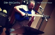 """Dan McCarthy: """"My Wish For Peace"""" – the natural ability to soothe, and subtly suggest by song and lyric"""