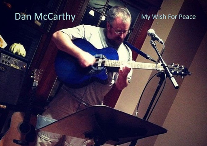 "Dan McCarthy: ""My Wish For Peace"" – the natural ability to soothe, and subtly suggest by song and lyric"