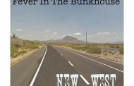 """Fever in the Bunkhouse: """"New West"""" – players with real chops and a healthy dose of inspiration!"""