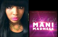"""Mani Madness: """"We all Night"""" – a rhythmic serving of upbeat rap infused with pop and R&B textures"""