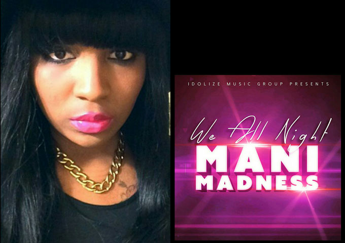 "Mani Madness: ""We all Night"" – a rhythmic serving of upbeat rap infused with pop and R&B textures"
