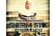 """Sherm Stik: """"Street Lucci Vol. 1"""" delivers from every angle of the lyrical spectrum!"""