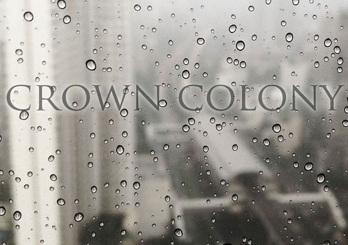 "Crown Colony: ""Ever"" gets in your soul and stays there!"