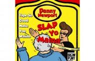 "Danny Newport: ""Tape Is So Good Make You Wanna Slap Yo Mama"" shines like the sun on steroids!"