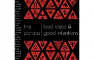 "The Pardos: ""Bad Ideas & Good Intentions"" – hugely innovative and quirky!"