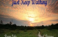 """Roger Cole & Paul Barrere: """"Just Keep Walking"""" is an amazing stream-of-consciousness acoustic-rock tune"""