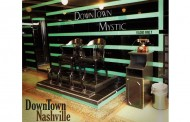 "DownTown Mystic is at the last outpost for American Rock'n'Roll in ""DownTown Nashville""!"
