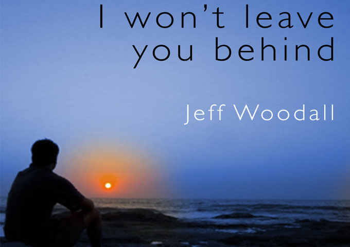 "Jeff Woodall: ""I Won't Leave You Behind"" forges a feeling of relaxation and mental wandering"
