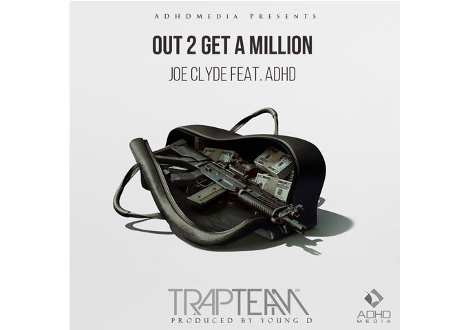 """Joe Clyde: """"Out 2 Get A Million"""" featuring ADHD – word-play skills and versatility!"""