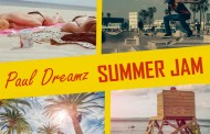 "Paul Dreamz: ""Summer Jam"" is energetic and relaxing all at once if that's possible!"