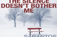 "Sarantos: ""The Silence Doesn't Bother Me"" is high-octane, heart-pounding music!"