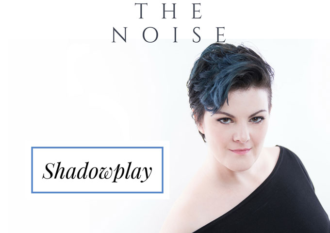 """The Noise: """"Shadowplay"""" – very well-crafted, earthy, with a dash of wit and sadness"""