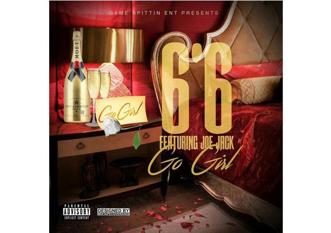 """Go Girl"" – 6'6 featuring Joe Jack (Produced By Gummy Beatz)"