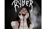 "Ryder: ""Fade Away"" showcases her talents proudly and wonderfully!"