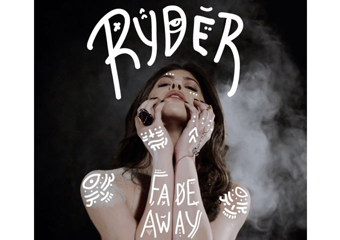 """Ryder: """"Fade Away"""" showcases her talents proudly and wonderfully!"""