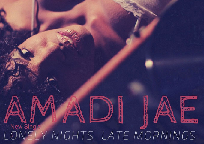 "Amadi Jae: ""Lonely Nights, Late Mornings"" – strong melody, lyrics and an emotional center that people can relate to"