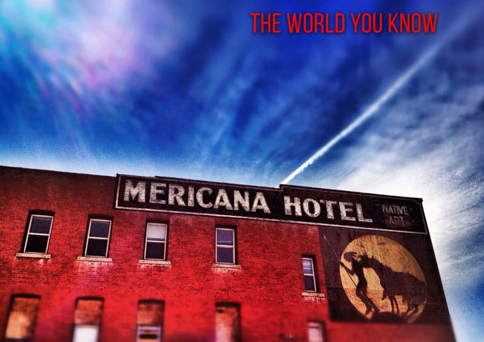 "Mericana: ""The World You Know"" has the dynamics of progressive rock, without the unnecessary fat!"