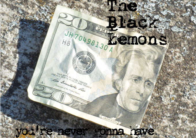 "The Black Lemons: ""You're Never Gonna Have Enough Money"" mixes technicality and heart, with intelligence and a solid streak of eccentricity"
