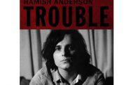 "Hamish Anderson: ""Trouble"" shines like a blues beacon of electric guitar energy!"
