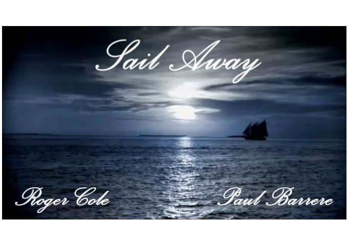 "Roger Cole & Paul Barrere: ""Sail Away"" – heartfelt and immaculate!"