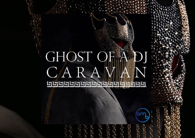 """Ghost of a DJ: """"Caravan"""" ft. Lizzy Ashliegh is immaculately produced!"""