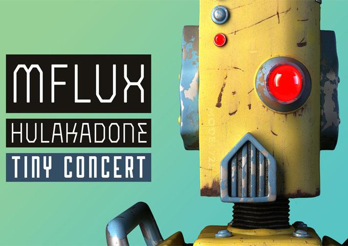 "Mflux: ""Hulakadone"" – A Tiny Concert is playfully deceptive EDM track!"
