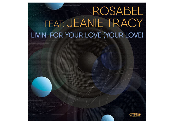 "Rosabel ft. Jeanie Tracy: ""Your Love"" – a thumpy beat and naughty groove!"